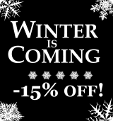 Winter is Coming! 15% discount!