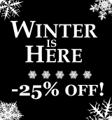 Winter Is Here! 25% discount on all!